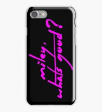 Miley, Whats Good? iPhone Case/Skin