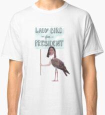 Lady Bird for President Classic T-Shirt