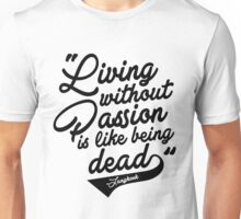 """""""Living without Passion is like being Dead"""" -Jungkook,BTS Unisex T-Shirt"""