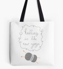 Knitting is the new yoga Tote Bag