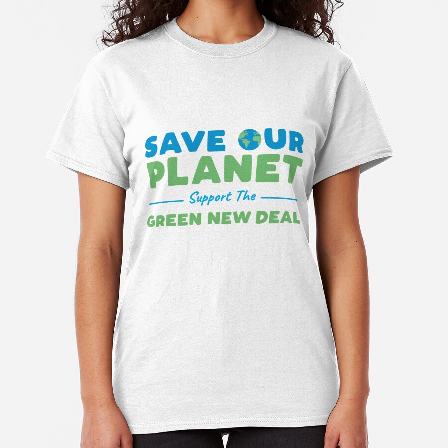 Climate Change - Support the Green New Deal Classic T-Shirt