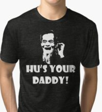 Hu's Your Daddy! Tri-blend T-Shirt