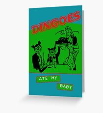 Dingoes Ate My Baby Greeting Card