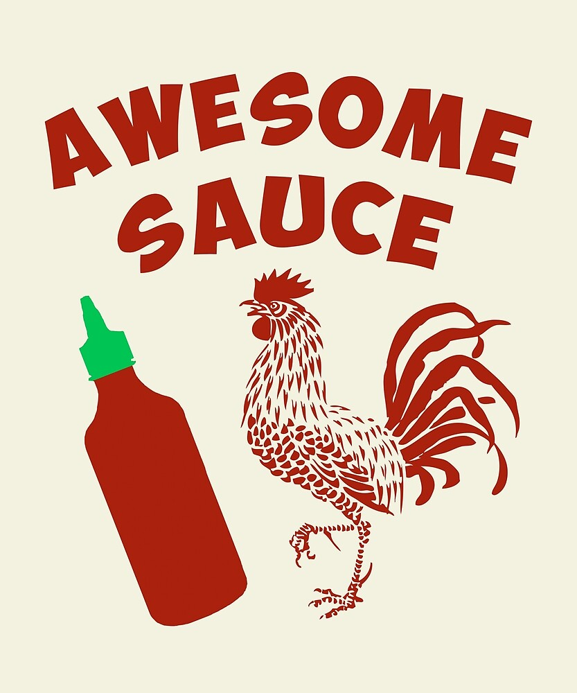 Awesome Sauce Sriracha Rooster by huxdesigns