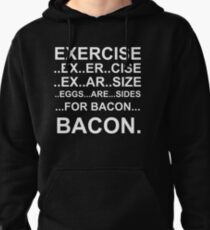 Exercise... bacon. Pullover Hoodie