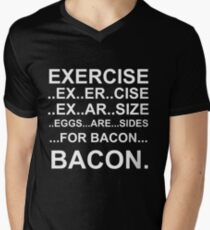 Exercise... bacon. Men's V-Neck T-Shirt