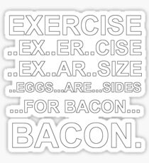Exercise... bacon. Sticker