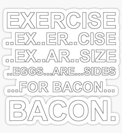 Exercise... bacon. Sticker