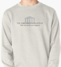 The Sarcasm Foundation Pullover