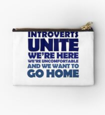 Introverts unite we're here we're uncomfortable and we want to go home Studio Pouch