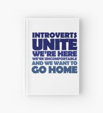 Introverts unite we're here we're uncomfortable and we want to go home Hardcover Journal