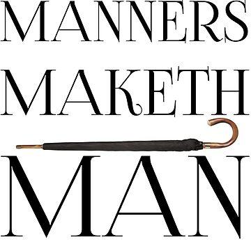 Manners Maketh Man by MemoriesOfRain