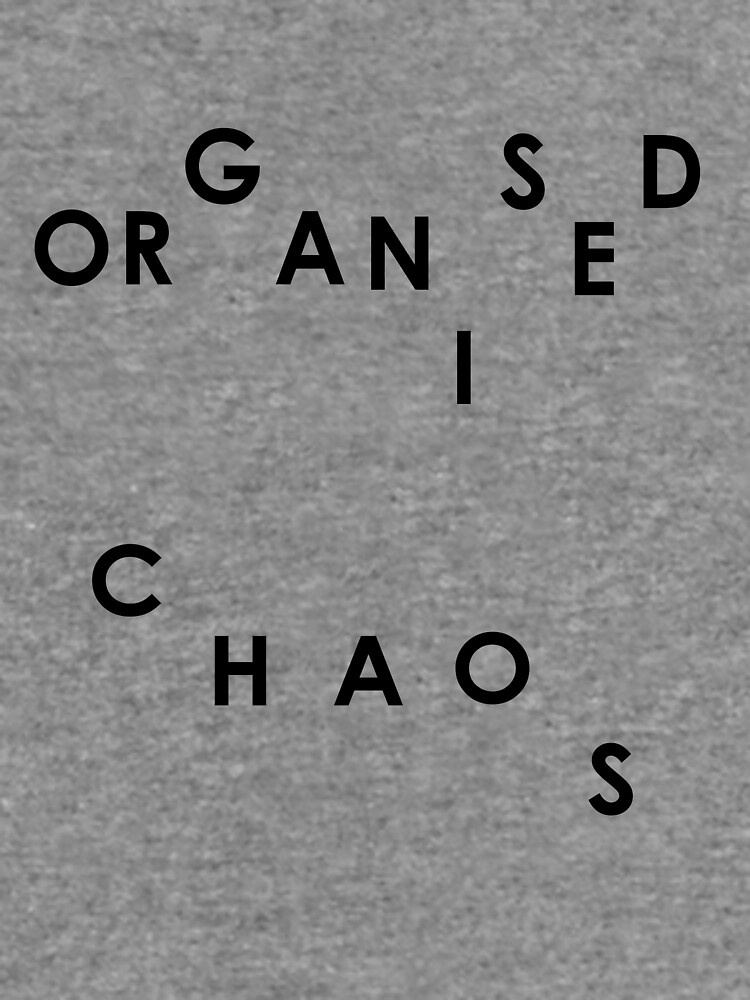 Organised Chaos - Clothing by embourne