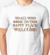 To All Who Come to This Happy Place (Black) Unisex T-Shirt