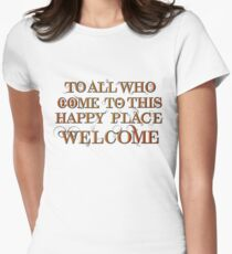 To All Who Come to This Happy Place (Black) Women's Fitted T-Shirt