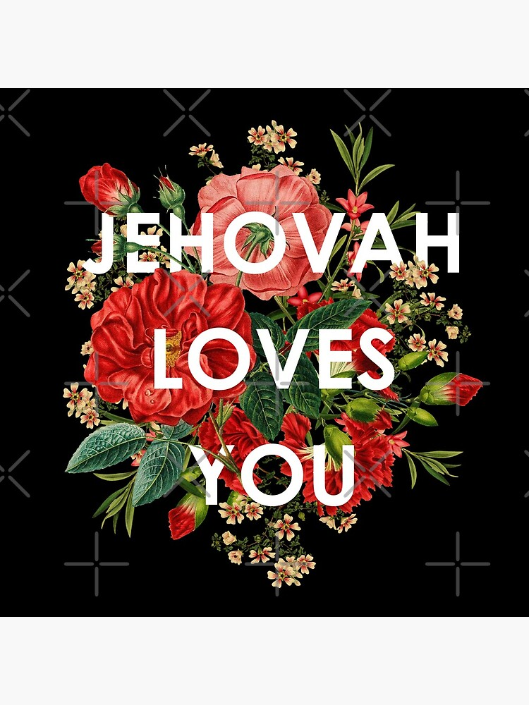 JEHOVAH LOVES YOU by JenielsonDesign