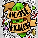 House of Pickles by CheapShow-Tony