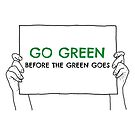 go green before the green goes by pgracew