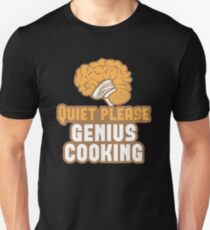 Quiet please Genius Cooking! with brain T-Shirt