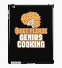 Quiet please Genius Cooking! with brain iPad Case/Skin