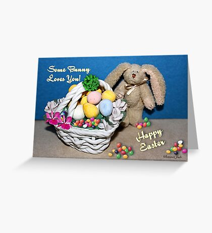 Some Bunny Loves You ~ So Much! Greeting Card