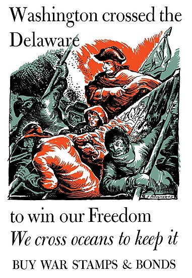 Washington Crossed The Delaware To Win Our Freedom -- WWII by warishellstore