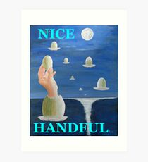 The Paradox, NICE HANDFUL Art Print