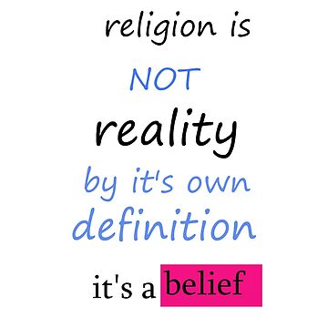 Not Reality   by atheism