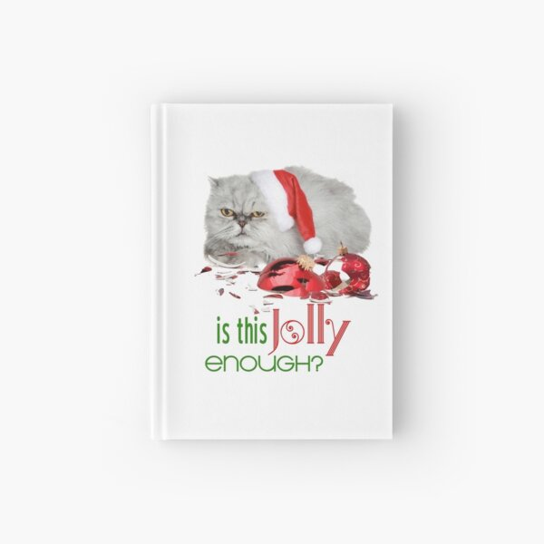 Funny Christmas Cat Jolly Enough Hardcover Journal