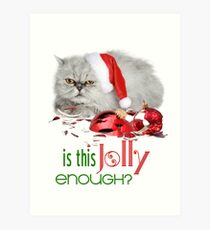 Funny Christmas Cat Jolly Enough Art Print