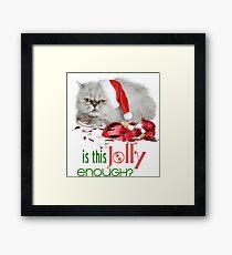 Funny Christmas Cat Jolly Enough Framed Print