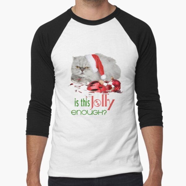 Funny Christmas Cat Jolly Enough Baseball ¾ Sleeve T-Shirt