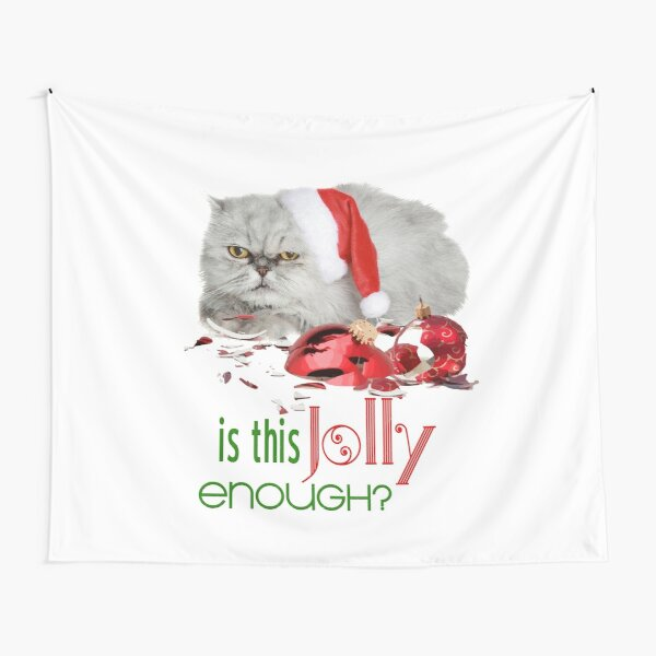 Funny Christmas Cat Jolly Enough Tapestry