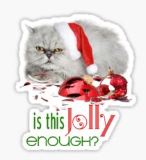 Funny Christmas Cat Jolly Enough Glossy Sticker