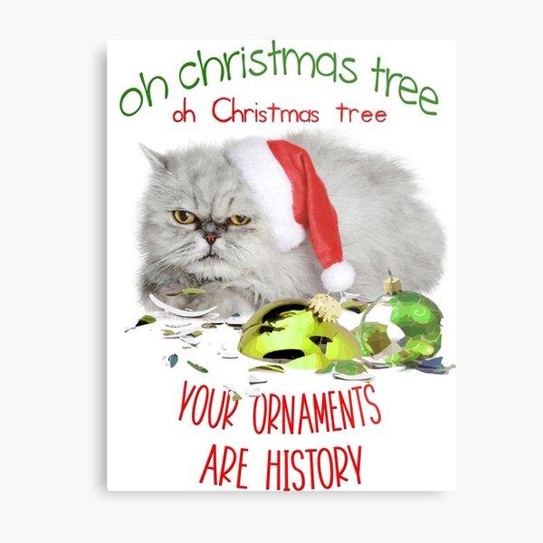 Funny Christmas Cat Oh Christmas Tree Metal Print