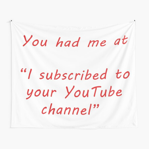 You had me at ...YouTube Tapestry