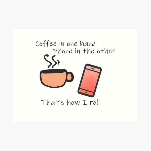 Coffee in One Hand - Peach Art Print