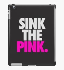 SINK THE PINK. iPad Case/Skin