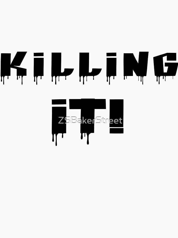 Killing It! Black Writing by ZSBakerStreet