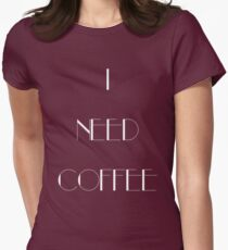 I Need Coffee - White Writing Womens Fitted T-Shirt