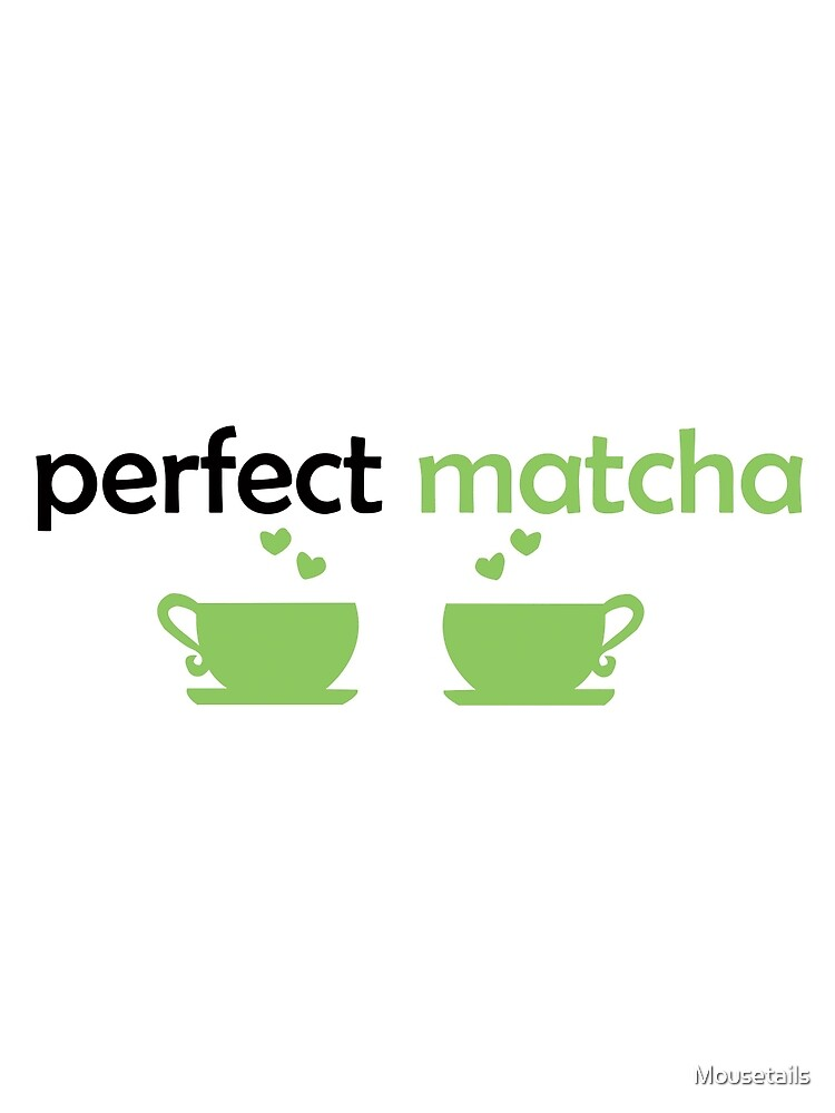 Perfect MATCHA by Mousetails