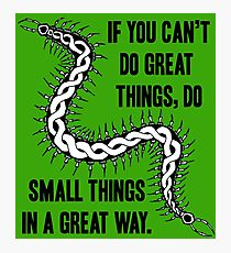 Do Great Things Photographic Print