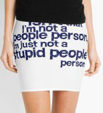 it isn't that i'm not a people person, I'm just not a stupid people person Mini Skirt
