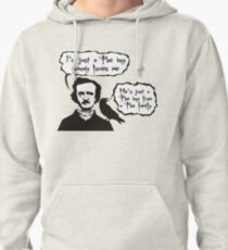 I'm just a Poe boy nobody loves me Pullover Hoodie