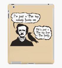 I'm just a Poe boy nobody loves me iPad Case/Skin