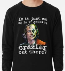 Joker 2019 | Is it me or is it getting crazier out there? | Lightweight Sweatshirt