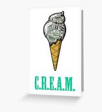 Ice C.R.E.A.M. Greeting Card