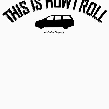 This is how I roll by 13lisas