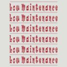 Low maintenance ... by elwyn crawford