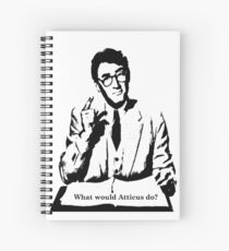 What would Atticus do?  Spiral Notebook